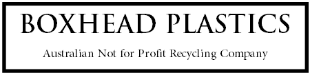 Boxhead Plastics - Australian Not for Profit Recycling Company
